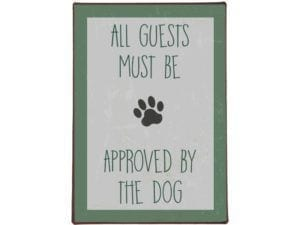 Metalskilt All guests must be approved by the dog
