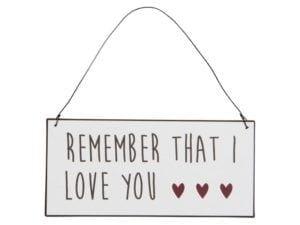 Metalskilt Remember that I love you