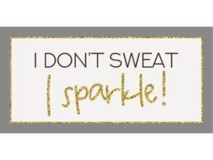 Magnet I don't sweat I sparkle