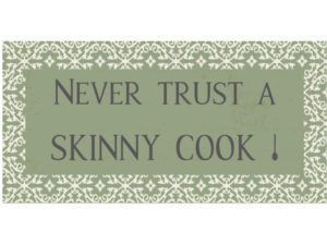 Magnet Never trust a skinny cook