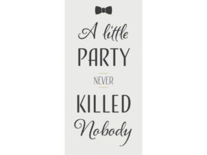 Magnet A little party never killed nobody