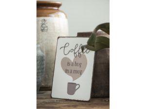 Metalskilt Coffee is a hug in a mug