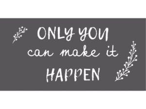 Magnet Only you can make it happen