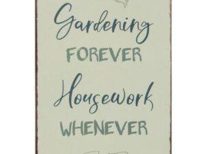 Metalskilt Gardening forever Housework whenever