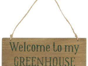 Træskilt Welcome to my Greenhouse