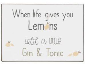 Metalskilt When life gives you lemons