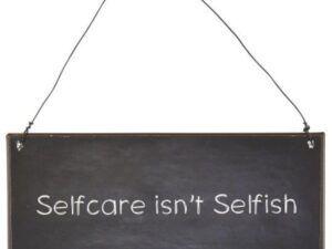Metalskilt Selfcare isn't selfish